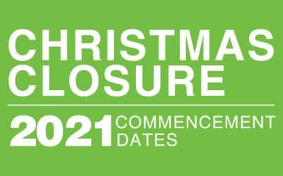 Xmas Closure and Commencement 2021 Dates